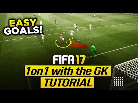 FIFA 17 EASY WAY TO SCORE ALL 1on1 WITH THE GOALKEEPER - FINISHING TUTORIAL - TIPS & TRICKS - YouTube