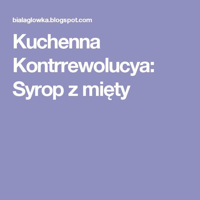 Kuchenna Kontrrewolucya: Syrop z mięty
