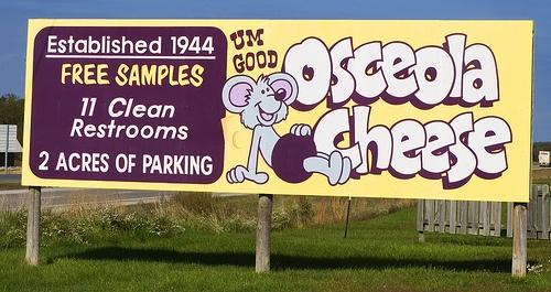 Osceola Cheese Factory    http://1.bp.blogspot.com/_IDlQ2JTucLE/TP_xmAZ1PYI/AAAAAAAAAjQ/laCXoo_6KK0/s1600/osceola.jpg