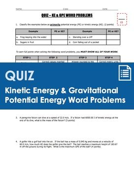 A concise 1-page quiz worth 15 points that provides a review of gravitational potential energy (GPE=mgh) and kinetic energy (KE=1/2MV2) calculations through a series of 4 word problems.