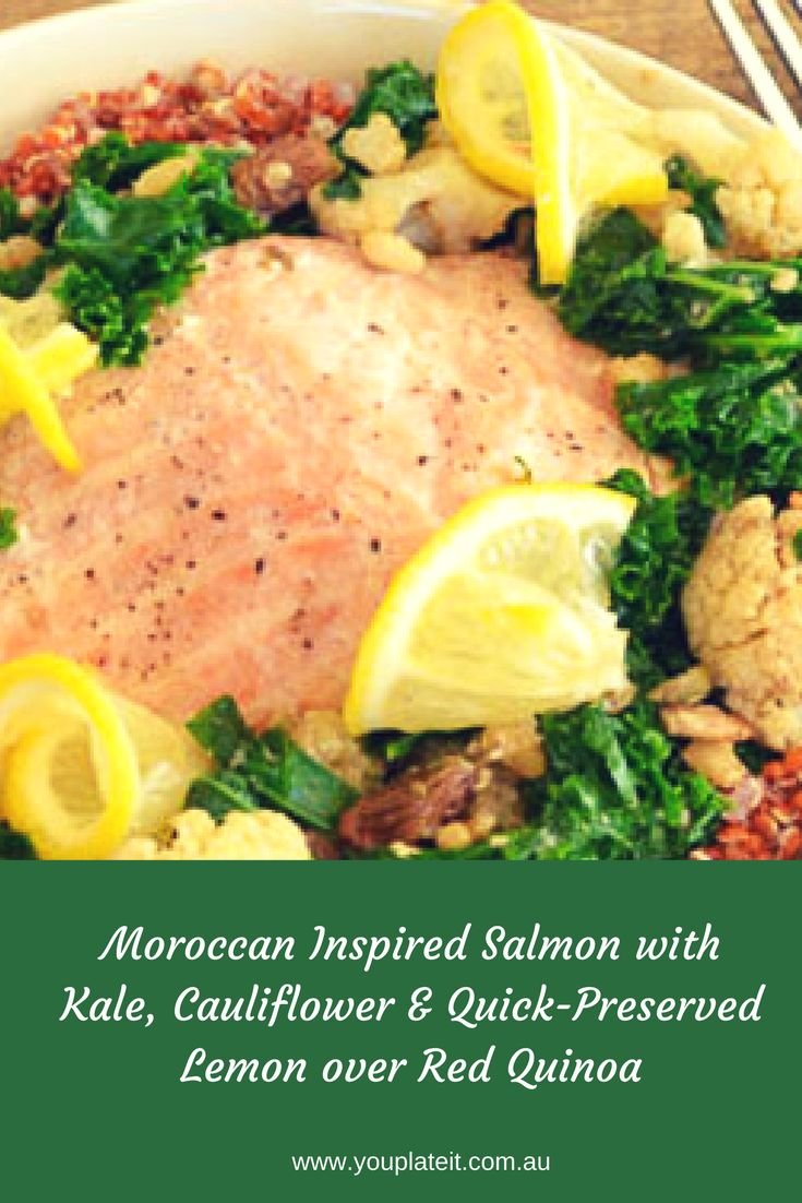 Moroccan Inspired Salmon with Kale, Cauliflower & Quick-Preserved Lemon over Red Quinoa In this Moroccan inspired recipe you will be using the flavour of ras el hanout and the citrus tang of lemon. These flavours will add brightness to fresh Tasmanian salmon. Braised in a bed of pine nuts and cauliflower, you will be wishing for leftovers. Don't forget to share your masterpiece on Instagram #youplateit  #salmon #dinner