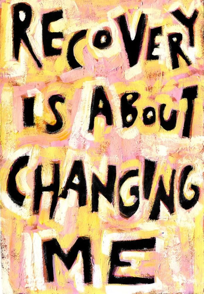 Recovery is about changing me