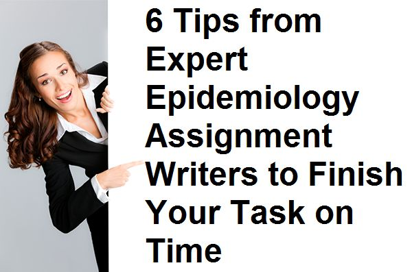 6 Tips from Expert Epidemiology Assignment Writers to Finish Your Task on Time @ http://yourassignmenthelper.weebly.com/home/6-tips-from-expert-epidemiology-assignment-writers-to-finish-your-task-on-time