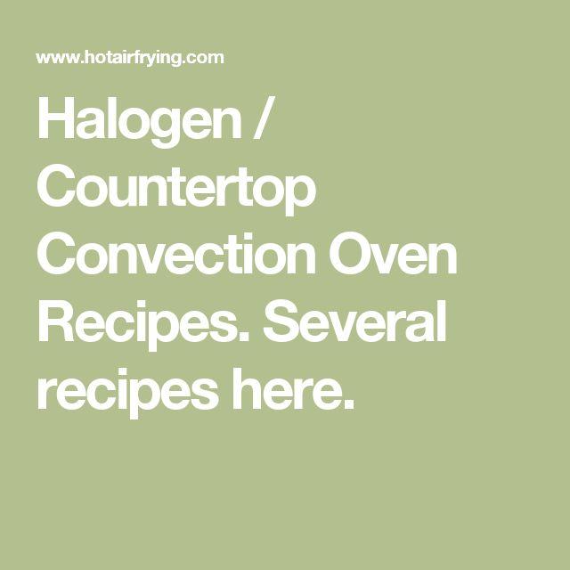Halogen / Countertop Convection Oven Recipes. Several recipes here.