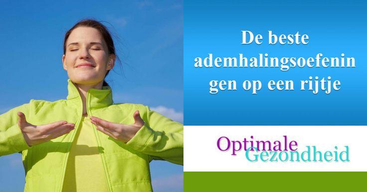 De beste ademhalingsoefeningen op een rijtje :http://www.optimalegezondheid.com/beste-ademhalingsoefeningen-op-rijtje/