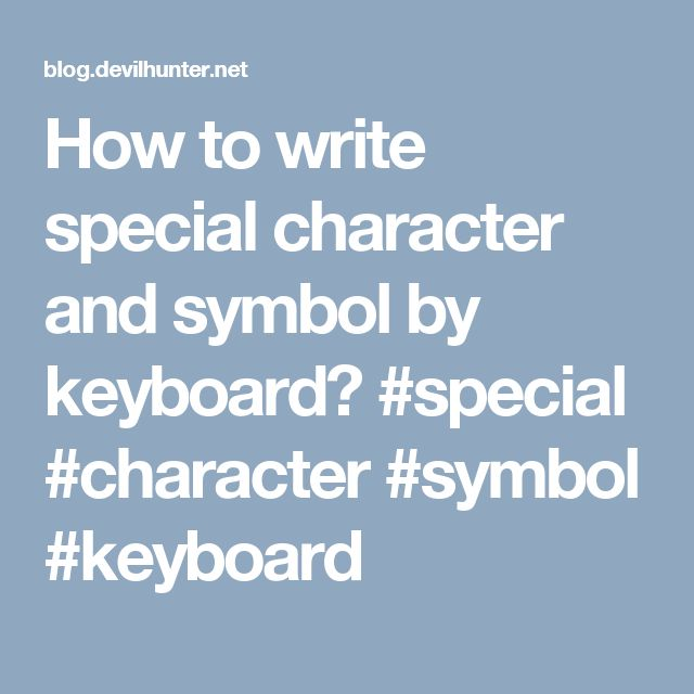 How to write special character and symbol by keyboard?  #special #character #symbol #keyboard