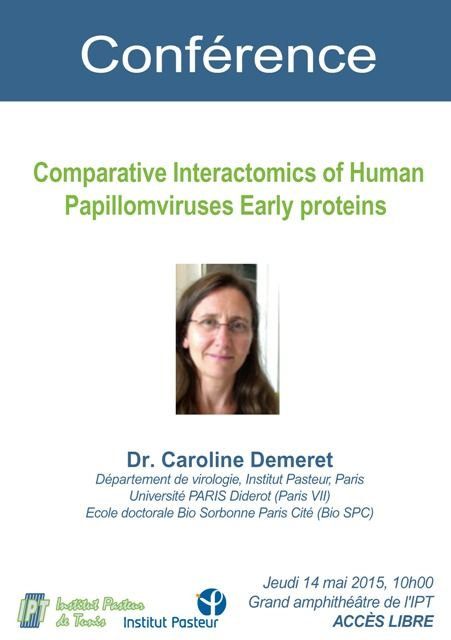 Conférence : Comparative Interactomics of Human Papillomaviruses Early proteins, jeudi 14 mai 2015 à 10h00 à l'IPT.