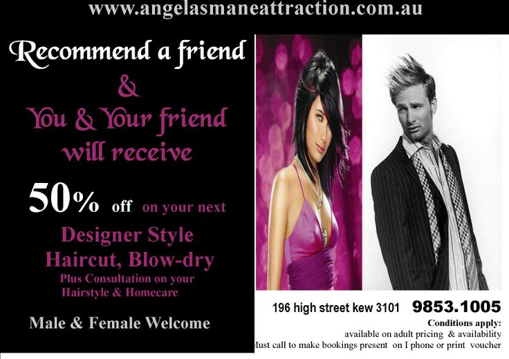 recommend a friend & you & your friend will receive 50%off next deisigner style cut & blowdry
