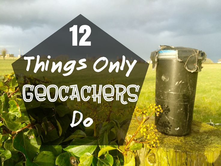 12 things only geocachers do - can you think of anymore? Check out my new geocaching blog post :)