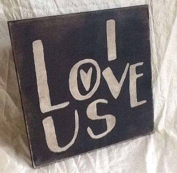 I Love Us primitive sign, home decor wood sign, wedding signs, engagement gift