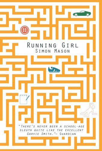 Running Girl / Simon Mason. Meet Garvie Smith. Highest IQ ever recorded at Marsh Academy. Lowest ever grades. What's the point? Life sucks. Nothing surprising ever happens. Until Chloe Dow's body is pulled from a pond. His ex-girlfriend.  DI Singh is already on the case. Ambitious, uptight, methodical - he's determined to solve the mystery - and get promoted. He doesn't need any 'assistance' from notorious slacker, Smith. Or does he?