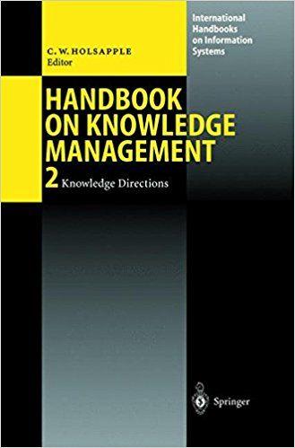Handbook on Knowledge Management (PRINT) Request/Solicitar: http://biblioteca.cepal.org/record=b1253473~S0