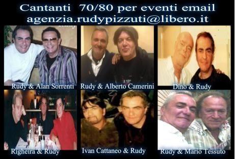 cantanti Alan Sorrenti,Alberto Camerini,Dino,Righeira,Ivan Cattaneo,Mario Tessuto.email - email agenzia.rudypizzuti@libero.it