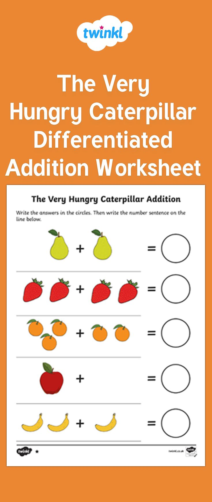 Differentiated Addition Activity To Support Teaching On The Very Hungry Caterpillar Very Hungry Caterpillar The Very Hungry Caterpillar Activities The Very Hungry Caterpillar Addition to worksheets twinkl