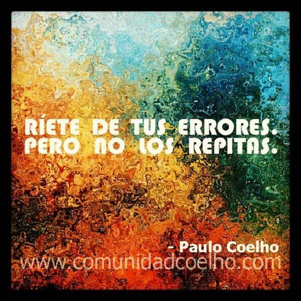 ¿Habéis aprendido de vuestros errores? - http://www.instagram.com/comunidadcoelho    @Paulo Fernandes Fernandes Coelho #PauloCoelho #Errores #Mistakes