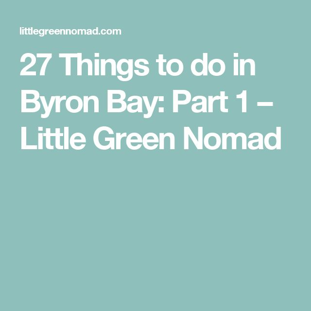 27 Things to do in Byron Bay: Part 1 – Little Green Nomad