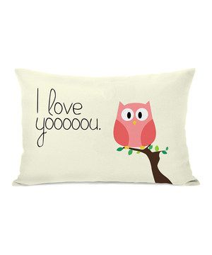 Look at this #zulilyfind! Ivory 'I Love Yooooou' Owl Throw Pillow by OneBellaCasa #zulilyfinds