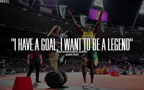 I have a goal, I want to be a legend.