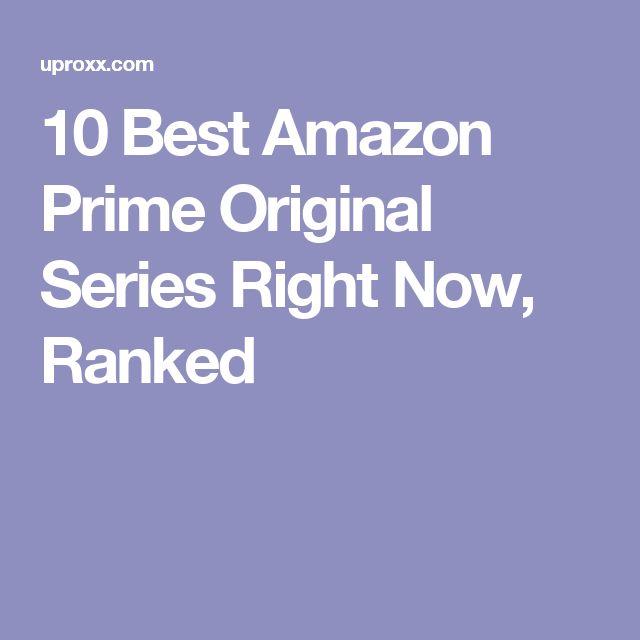 10 Best Amazon Prime Original Series Right Now, Ranked