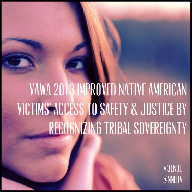 15. #VAWA is the first piece of federal legislation to recognize tribal courts' jurisdiction in domestic violence cases involving non-members, improving Native American victims' access to safety and justice. Learn more via the National Indigenous Womens Resource Center: http://www.niwrc.org/ #31n31 #DVAM #endDV #NIWRC