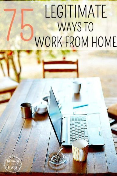 Legitimate Ways to Work From Home.  You can work from home online as an employee for a company, or as a self-employed (DIY) freelancer offering your skills to many different clients. You can even work from your own home office by starting your own business! Here are 75 legitimate work at home opportunities for you to make money!