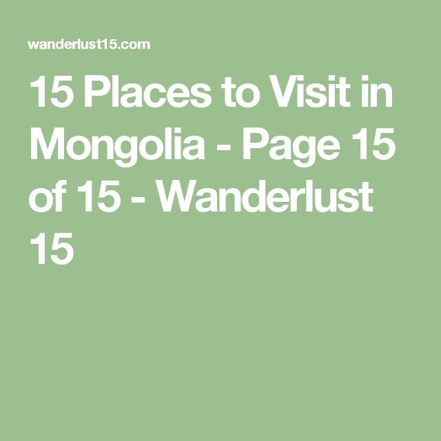 15 Places to Visit in Mongolia - Page 15 of 15 - Wanderlust 15