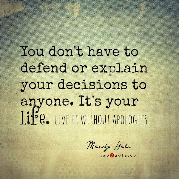 """Mandy Hale """"Live your life without apologies""""   Fabulous Quotes"""