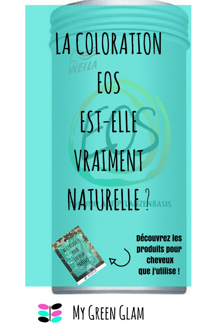 la coloration eos est elle vraiment naturelle la liste de mes produits naturels - France In Paris Coloration Vgtale