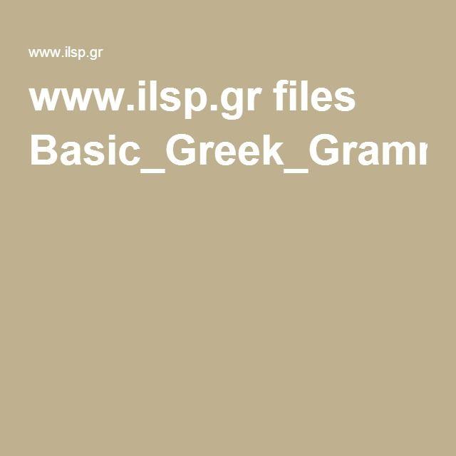 www.ilsp.gr files Basic_Greek_Grammar.pdf