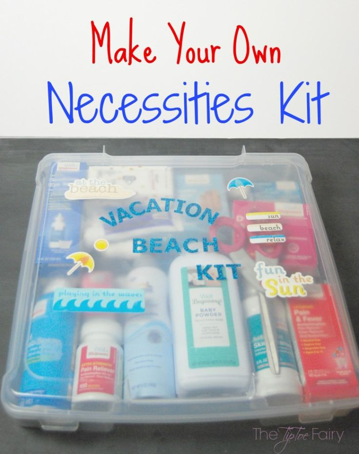 Make your own beach kit! Pack items such as sunscreen, baby powder and medicine to take with you while on vacation.