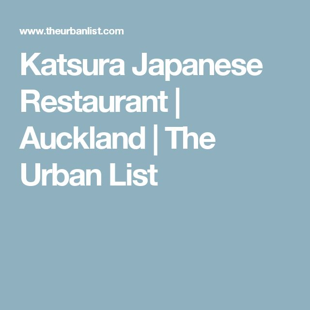 Katsura Japanese Restaurant | Auckland | The Urban List