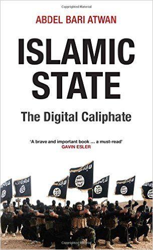 Islamic state : the digital caliphate by Abdel-Bari Atwan. Classmark: HV6433.I722 .I853 2015