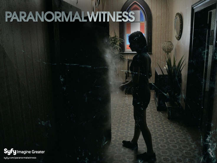 1000 Ideas About Paranormal Witness On Pinterest Ghost