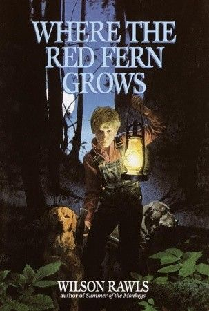Where the Red Fern Grows by Wilson Rawls.  This was the first book I ever read that made me cry when I read it.Worth Reading, Wilson Rawlings, Book Worth, Movie, Favorite Book, Childhood Favorite, Red Ferns, Ferns Growing, Children Book