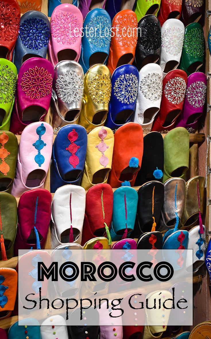 Morocco Shopping Guide The Best Things To Buy Lesterlost Morocco North Africa Travel Africa Travel