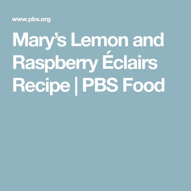 Mary's Lemon and Raspberry Éclairs Recipe   PBS Food