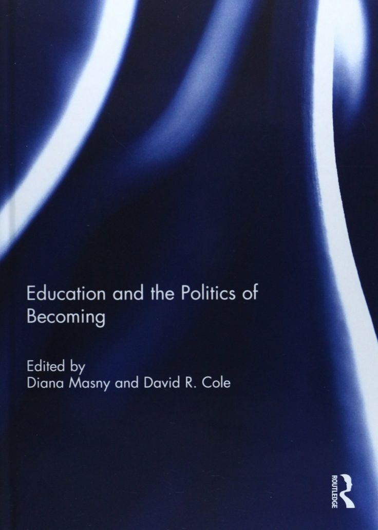 Edited by Diana Masny and David R. Cole (2014) Education and the Politics of Becoming (London: Routledge)