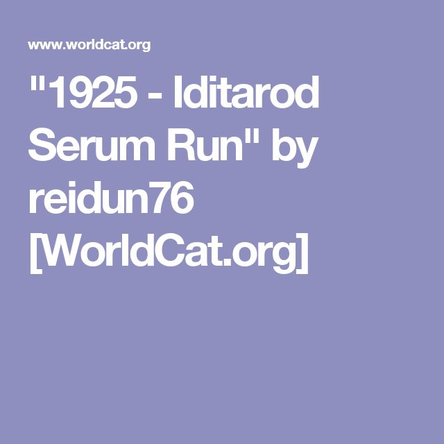 """1925 - Iditarod Serum Run"" by reidun76 [WorldCat.org]"
