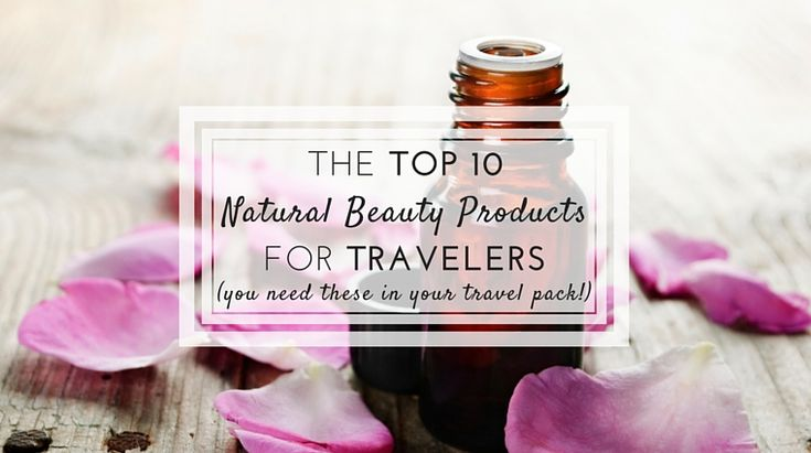 The Top 10 Natural Beauty Products for Travelers (You Need These in Your Travel Pack, Now! ) To find out: CLICK and read it on happiestwhenexploring .com