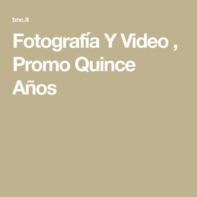 Fotografía Y Video , Promo Quince Años