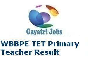 WBBPE TET Primary Teacher Result 2018 Announce Soon for Class I-V