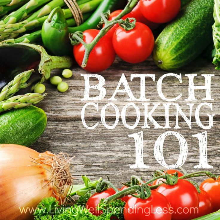 Batch Cooking 101: Ways to Make Your Cook Time Count During the Week