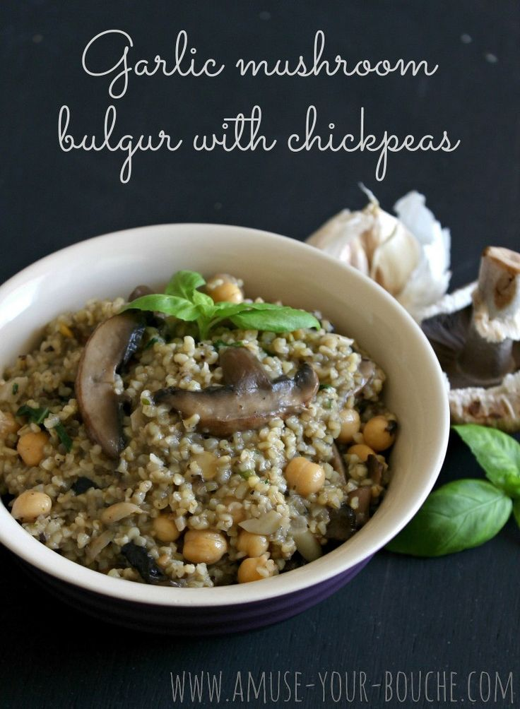 Garlic mushroom bulgur with chickpeas [Amuse Your Bouche] (saute without oil and omit cheese, top with veg parm)