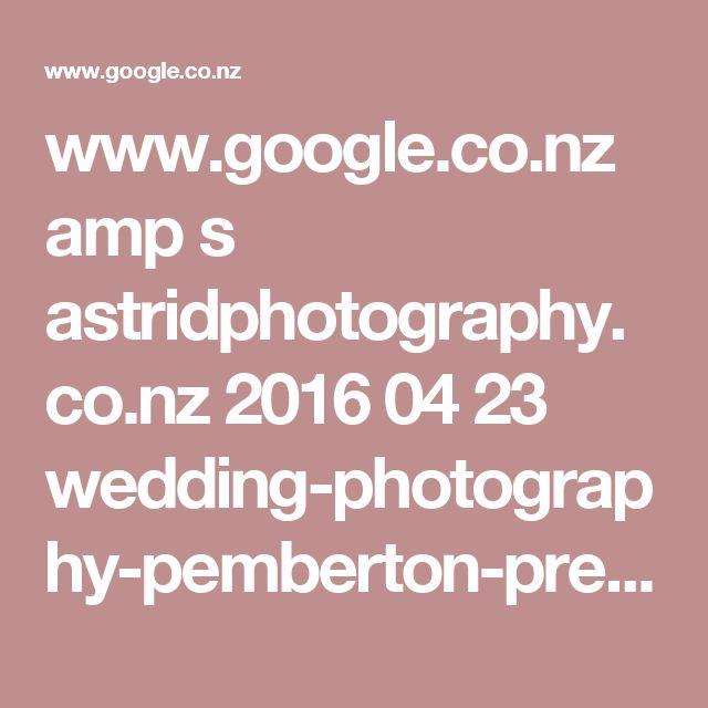 www.google.co.nz amp s astridphotography.co.nz 2016 04 23 wedding-photography-pemberton-prebbleton amp