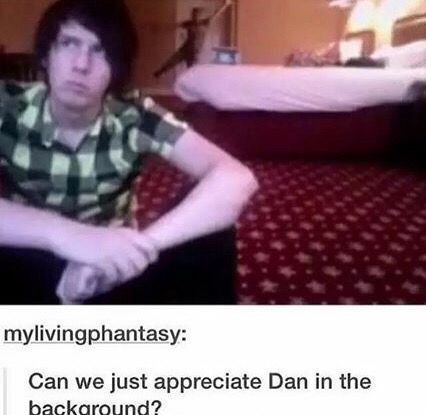 We will always appreciate Dan in the background,because JUST like in everything,even when Phil is aloneDan will always be there in the background ready to help him,and vice-versa. So let's always appreciate those in the background >•<
