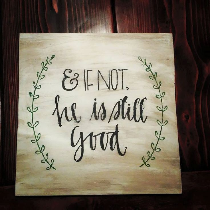 If Not, He is Still Good sign- Dan 3:18