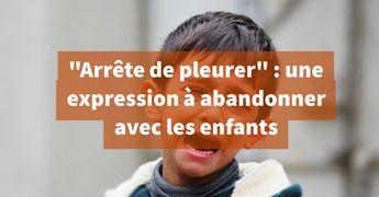 «Arrête de pleurer» est une expression à abandonner avec les enfants pour plusieurs raisons. La première raison est que la sécrétion de larmes n'est pas sous le contrôle de la volonté. Il ne sert donc à rien de dire à un enfant, ou à qui que ce soit «Arrête de pleurer», puisqu'il ne peut décider …