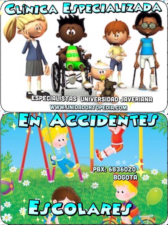 Clinica especializada en atención de accidentes escolares en Bogota Unidad Especializada en Ortopedia y Traumatologia en Bogota - Colombia PBX: 6923370 www.unidadortopedia.com
