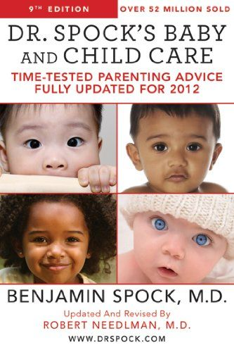 Dr. Spock's Baby and Child Care by Dr. Benjamin Spock -- Newest edition of Dr. Spock's classic advice for parents.