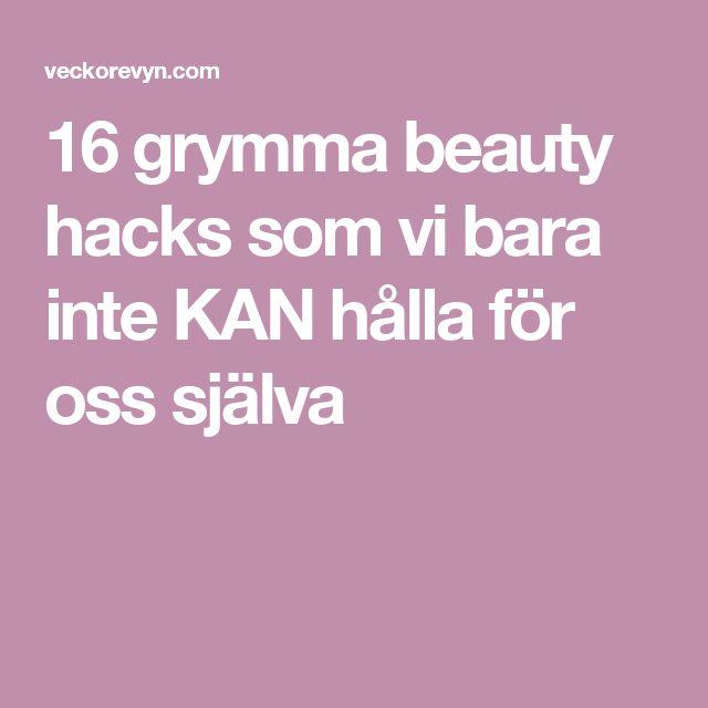 16 grymma beauty hacks som vi bara inte KAN hålla för oss själva